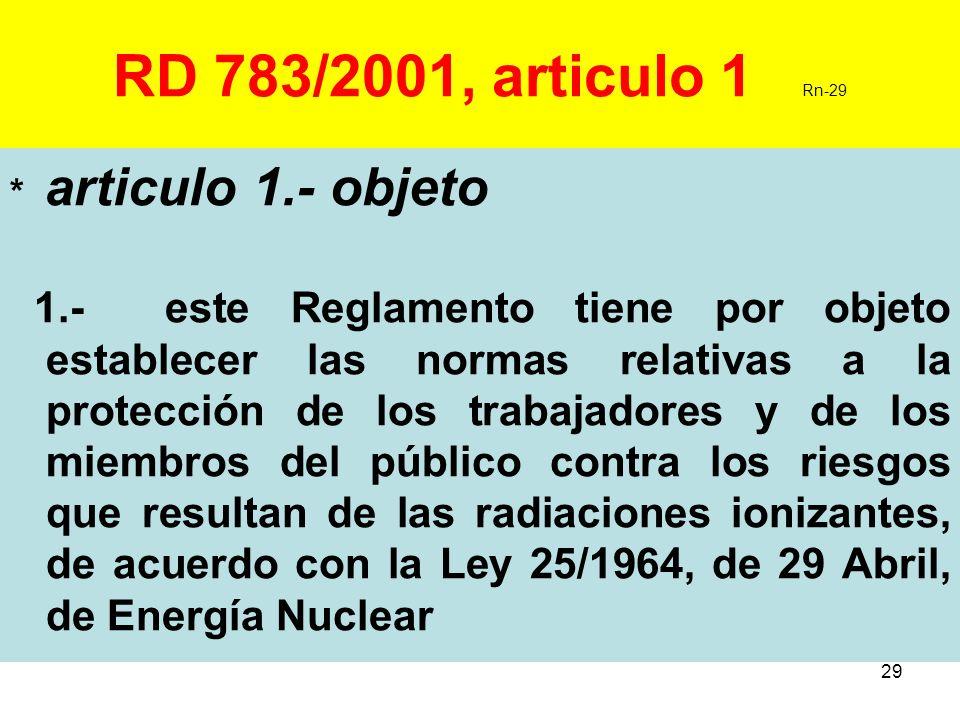 RD 783/2001, articulo 1 Rn-29 * articulo 1.- objeto.