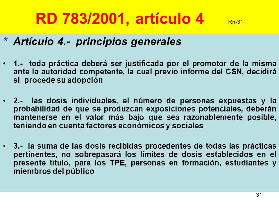 RD 783/2001, artículo 4 Rn-31 * Artículo 4.- principios generales