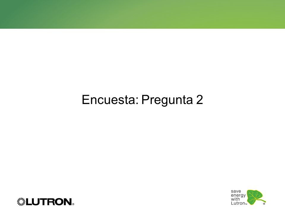 Encuesta: Pregunta 2 ¿Cuántos balastros EcoSystem hay en un Módulo de Atenuación PowPak 10. 32. 64.