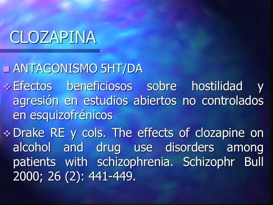 CLOZAPINA ANTAGONISMO 5HT/DA