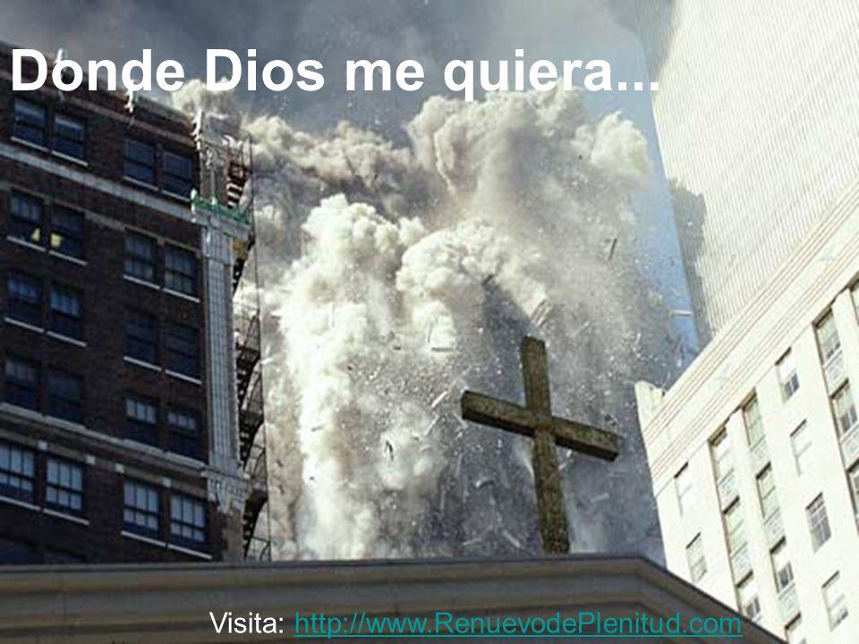 Donde Dios me quiera... Visita: http://www.RenuevodePlenitud.com
