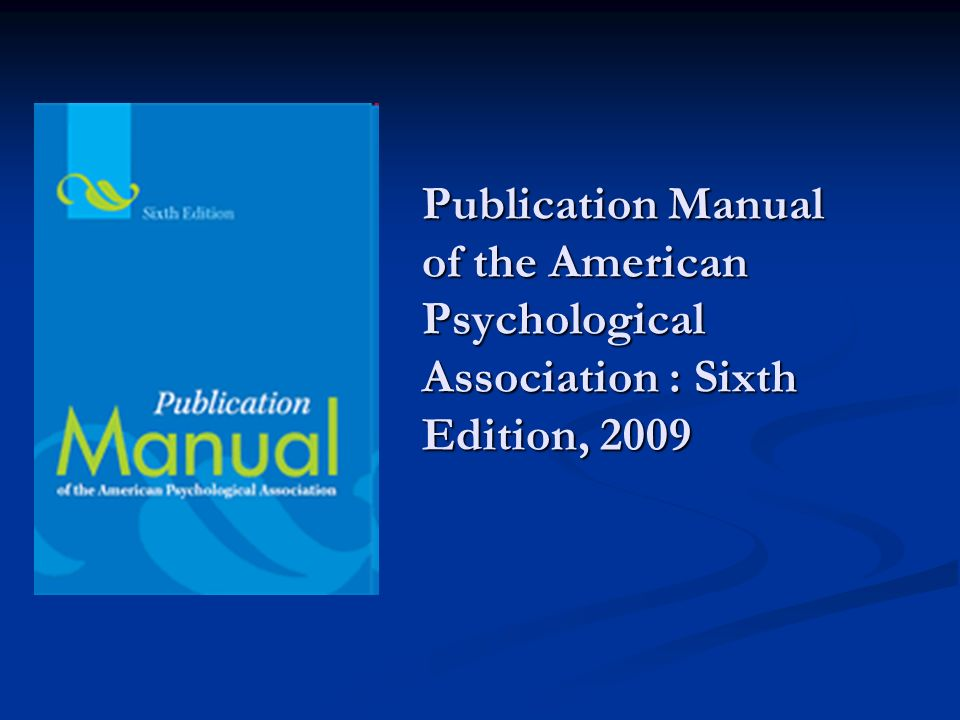 Publication Manual of the American Psychological Association : Sixth Edition, 2009
