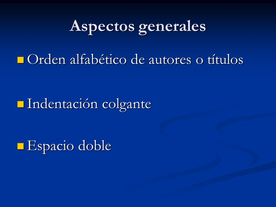 Aspectos generales Orden alfabético de autores o títulos