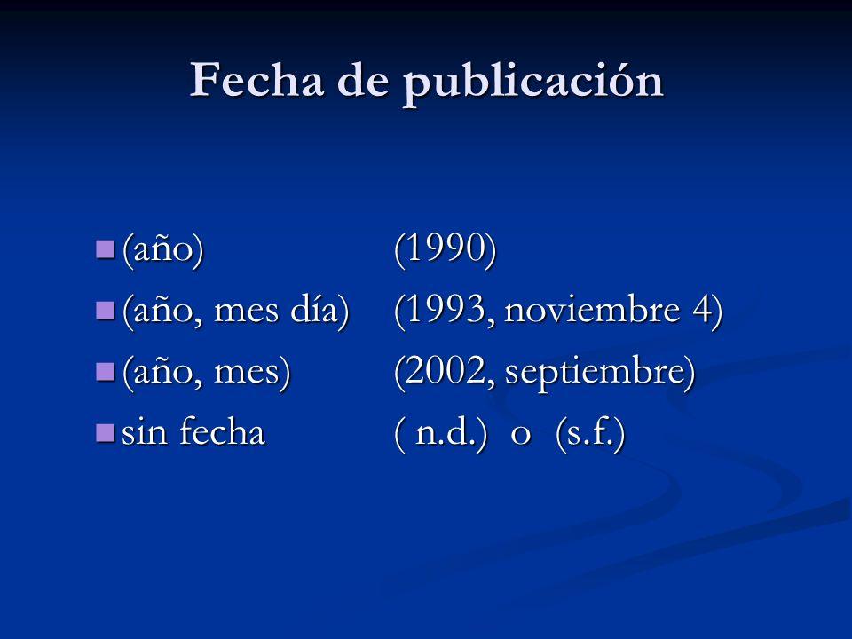 Fecha de publicación (año) (1990) (año, mes día) (1993, noviembre 4)