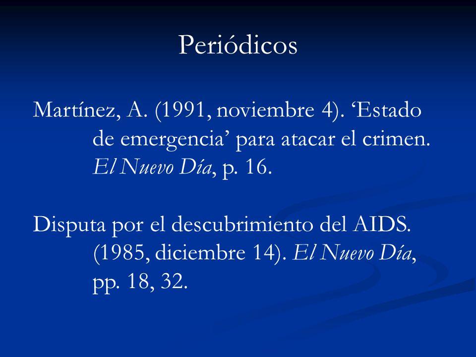 Periódicos Martínez, A. (1991, noviembre 4). 'Estado de emergencia' para atacar el crimen. El Nuevo Día, p. 16.