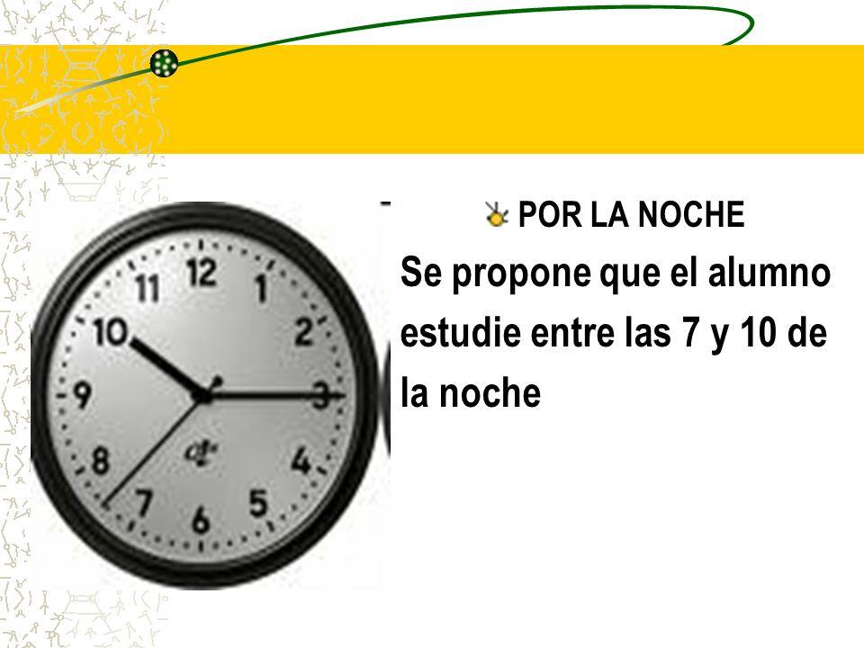 Se propone que el alumno estudie entre las 7 y 10 de la noche