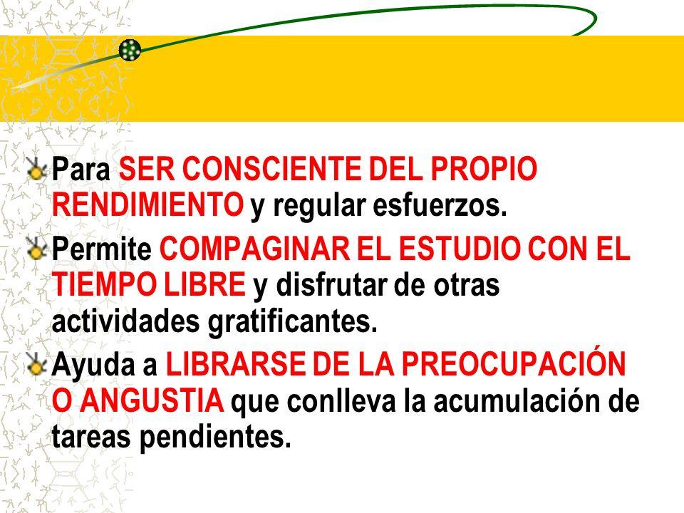 Para SER CONSCIENTE DEL PROPIO RENDIMIENTO y regular esfuerzos.