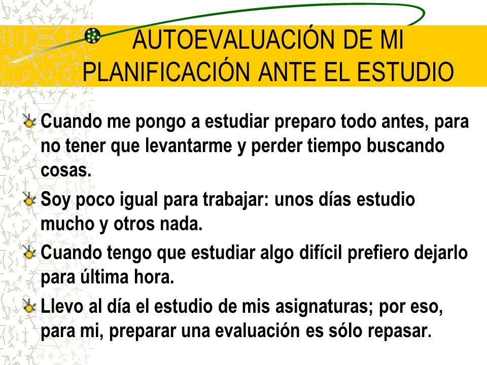 AUTOEVALUACIÓN DE MI PLANIFICACIÓN ANTE EL ESTUDIO
