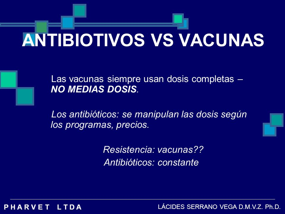 ANTIBIOTIVOS VS VACUNAS