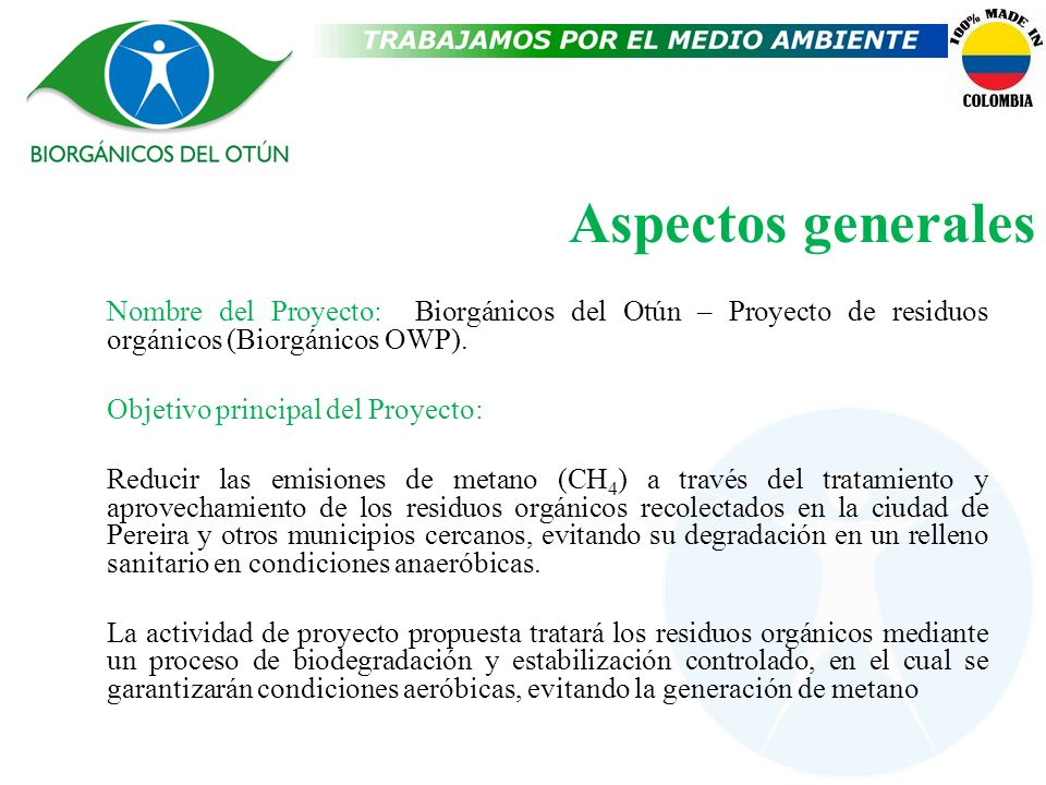 Aspectos generales Nombre del Proyecto: Biorgánicos del Otún – Proyecto de residuos orgánicos (Biorgánicos OWP).
