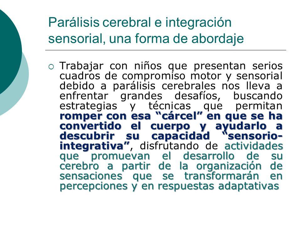 Parálisis cerebral e integración sensorial, una forma de abordaje