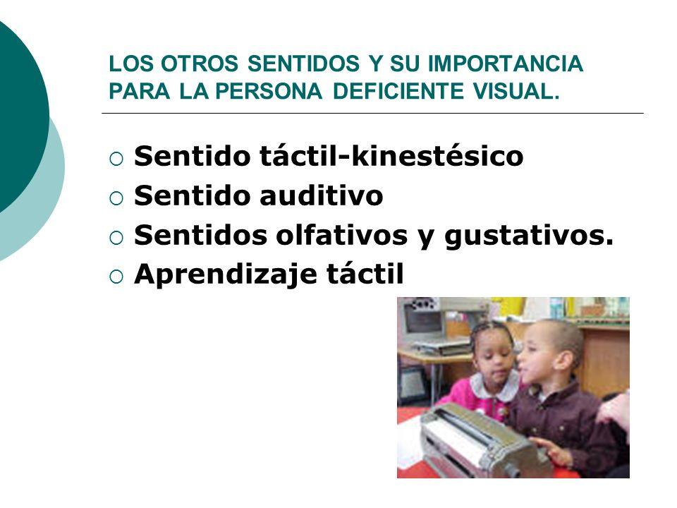 LOS OTROS SENTIDOS Y SU IMPORTANCIA PARA LA PERSONA DEFICIENTE VISUAL.