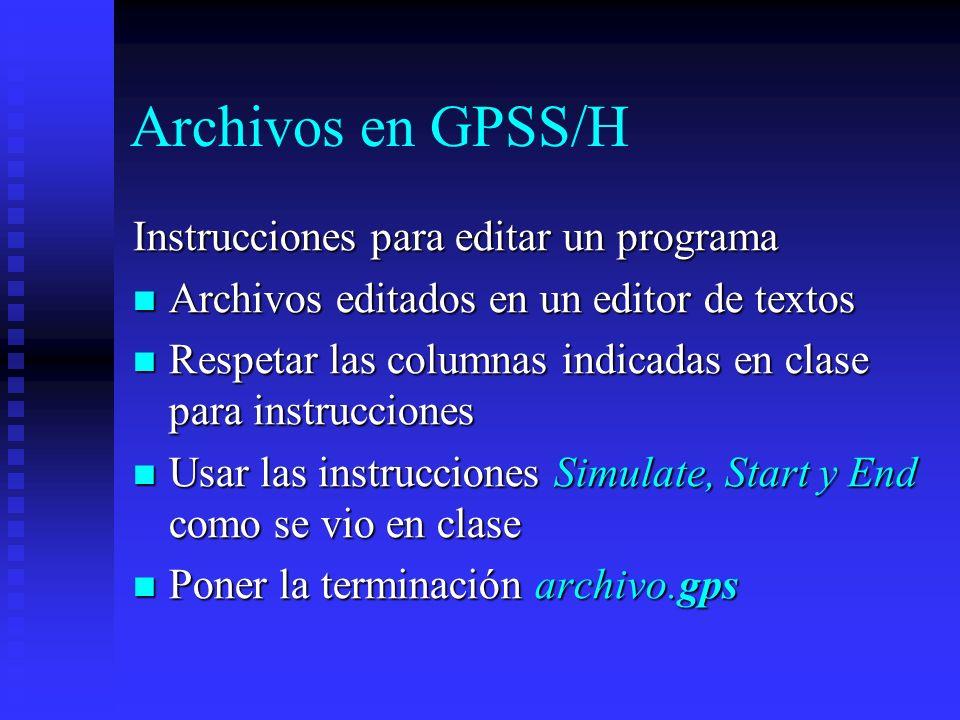 Archivos en GPSS/H Instrucciones para editar un programa