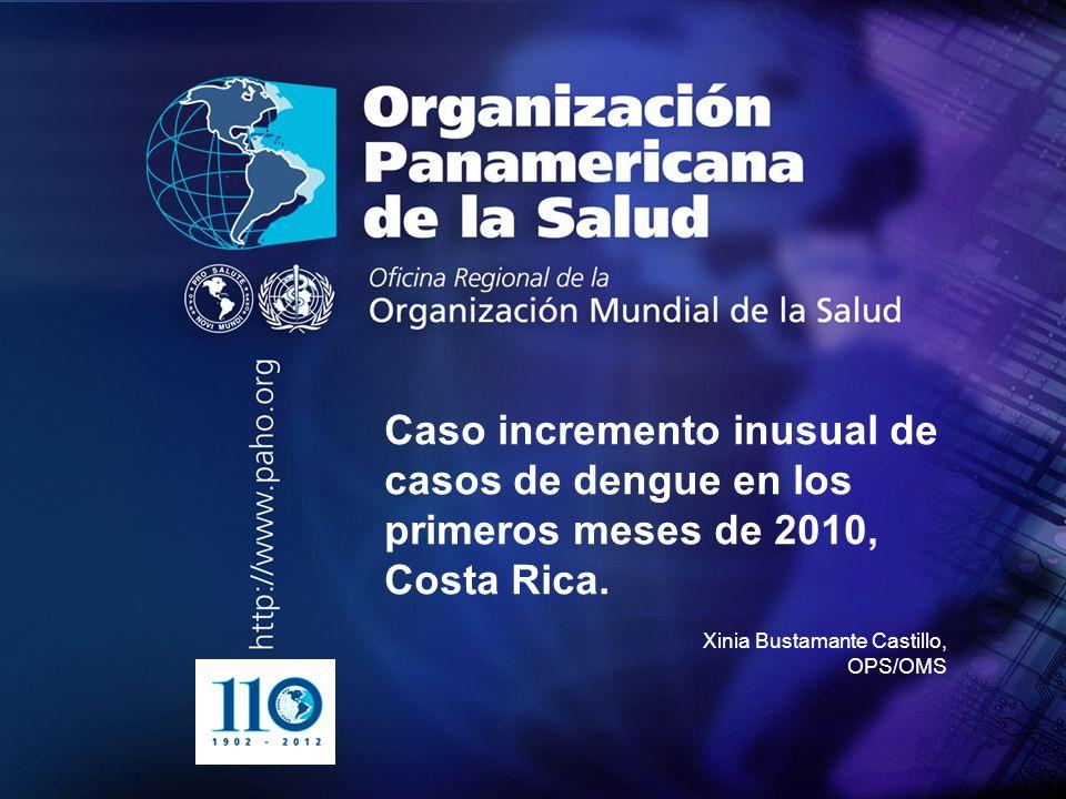 Caso incremento inusual de casos de dengue en los primeros meses de 2010, Costa Rica.