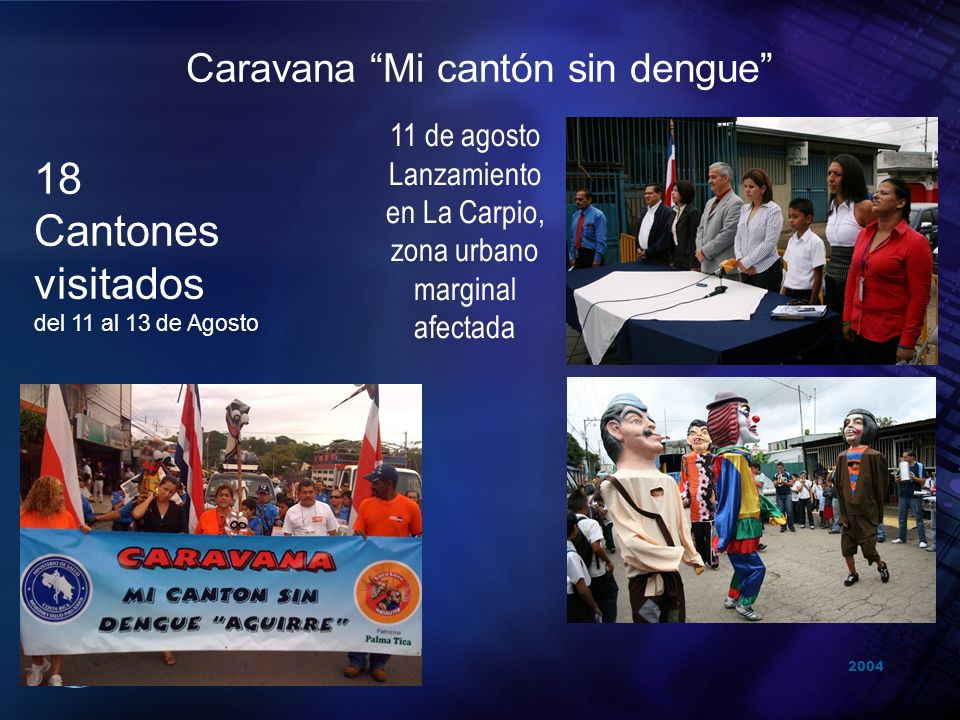 18 Cantones visitados Caravana Mi cantón sin dengue 11 de agosto