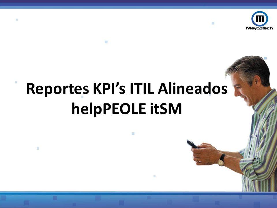 Reportes KPI's ITIL Alineados helpPEOLE itSM