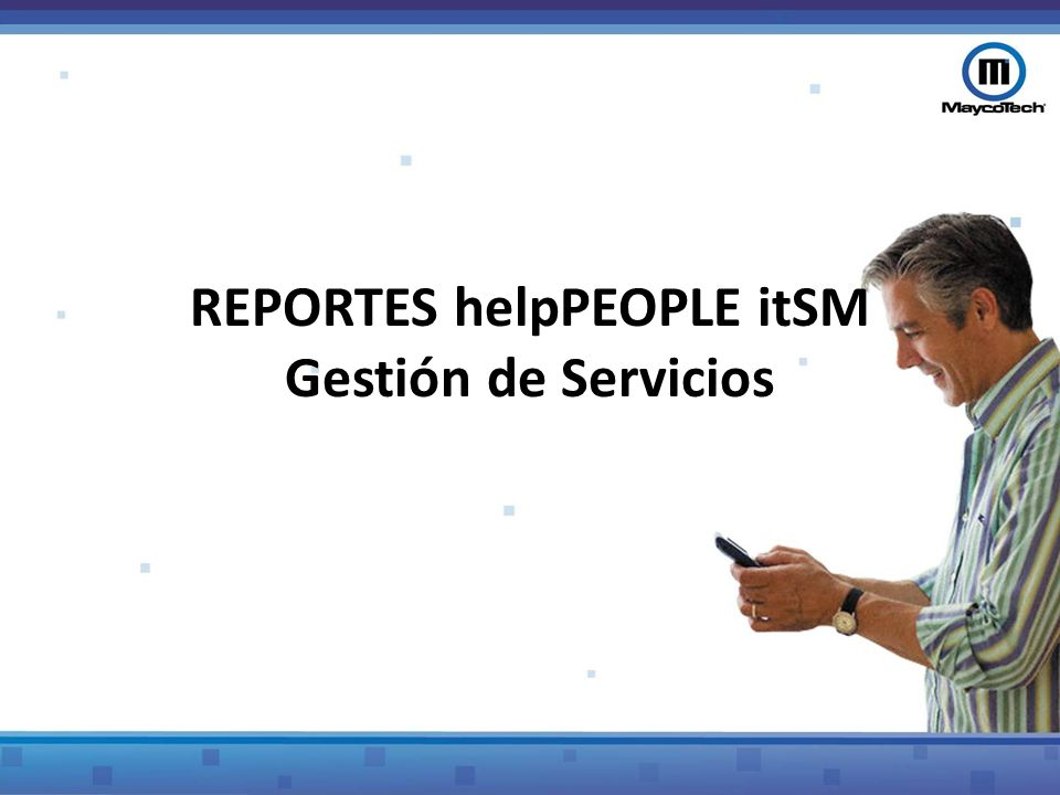 REPORTES helpPEOPLE itSM