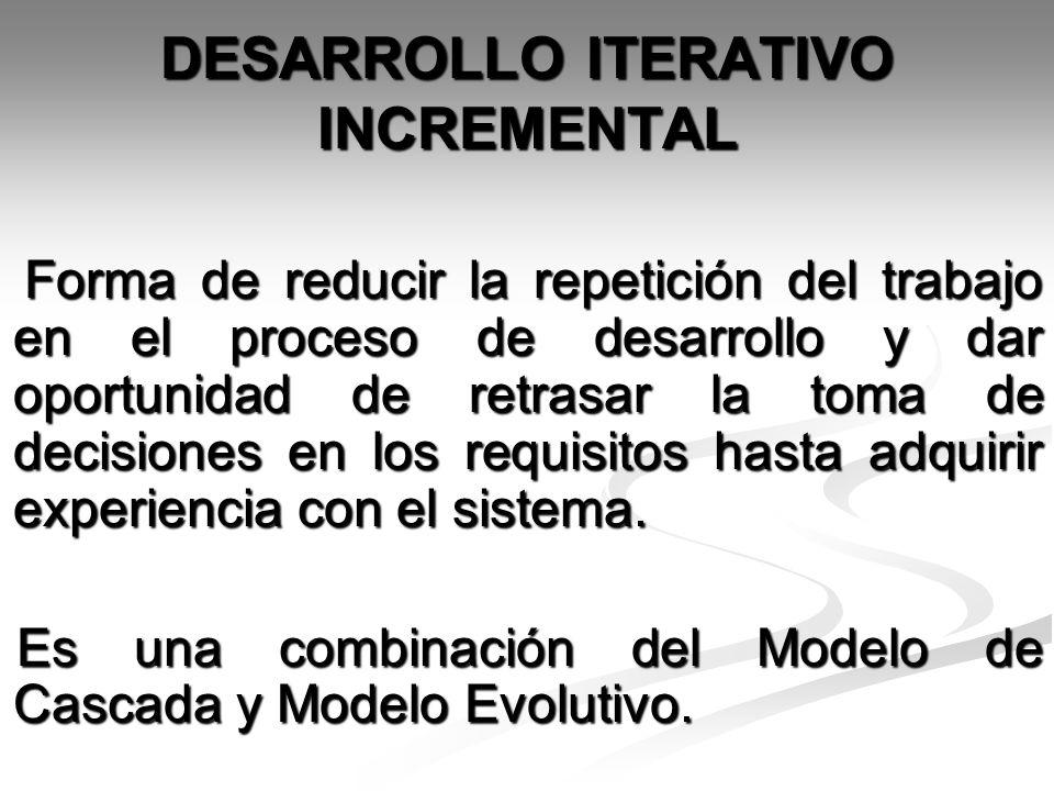DESARROLLO ITERATIVO INCREMENTAL