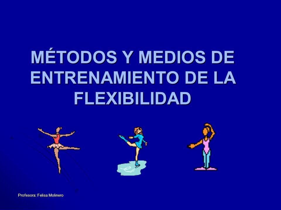 MÉTODOS Y MEDIOS DE ENTRENAMIENTO DE LA FLEXIBILIDAD