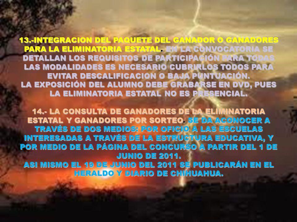 13.-INTEGRACION DEL PAQUETE DEL GANADOR O GANADORES PARA LA ELIMINATORIA ESTATAL.