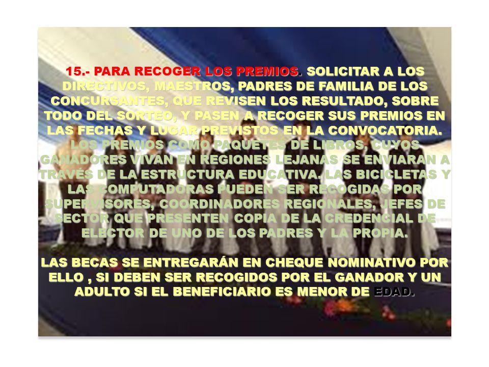 15. - PARA RECOGER LOS PREMIOS