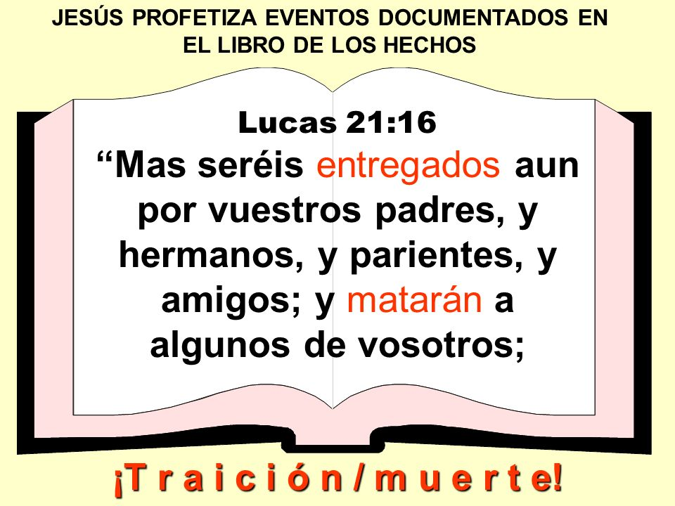 JESÚS PROFETIZA EVENTOS DOCUMENTADOS EN EL LIBRO DE LOS HECHOS