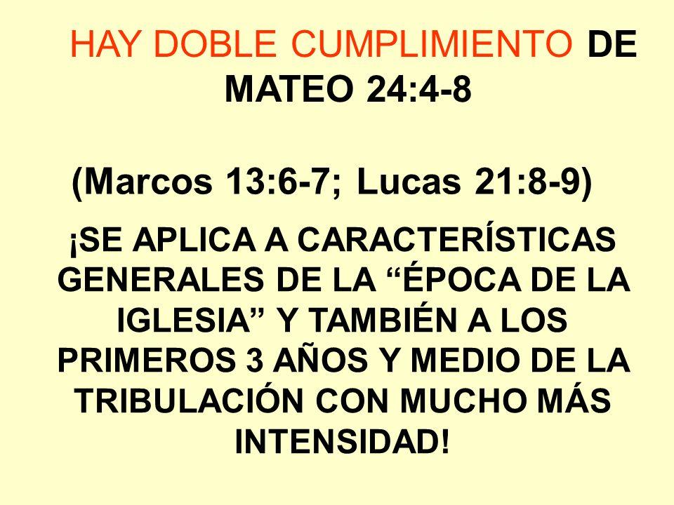 HAY DOBLE CUMPLIMIENTO DE MATEO 24:4-8