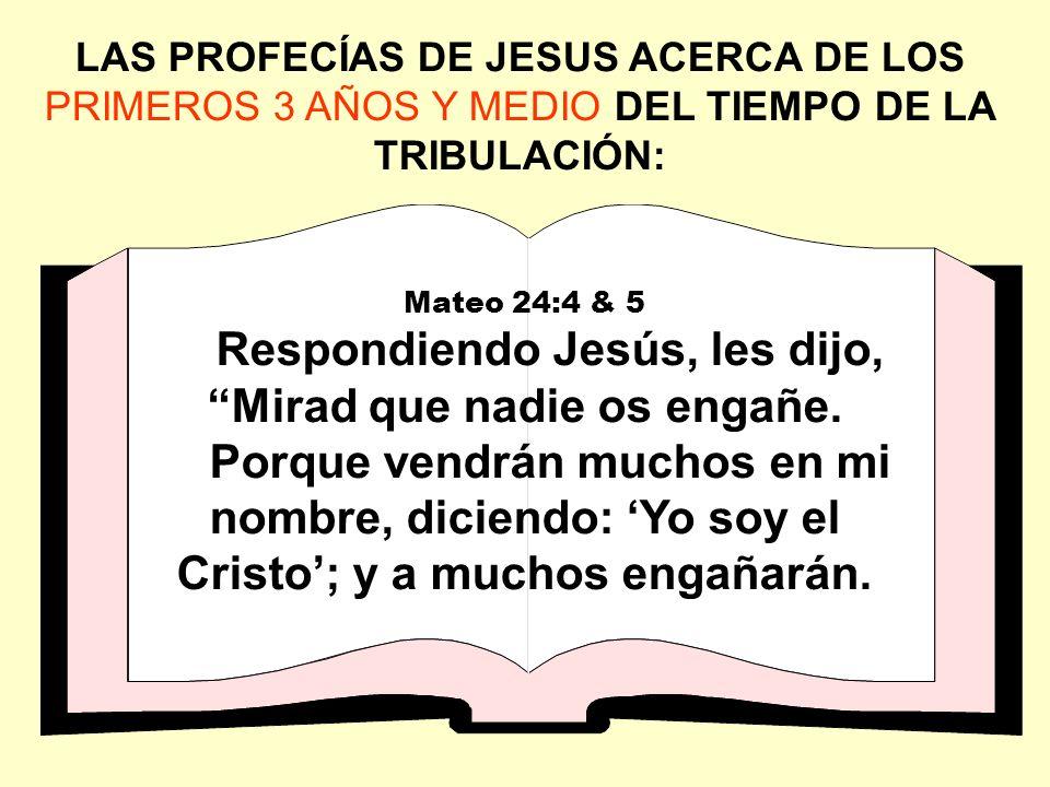 Respondiendo Jesús, les dijo, Mirad que nadie os engañe.