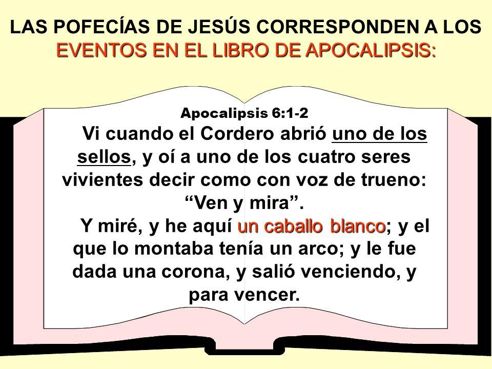 LAS POFECÍAS DE JESÚS CORRESPONDEN A LOS EVENTOS EN EL LIBRO DE APOCALIPSIS: