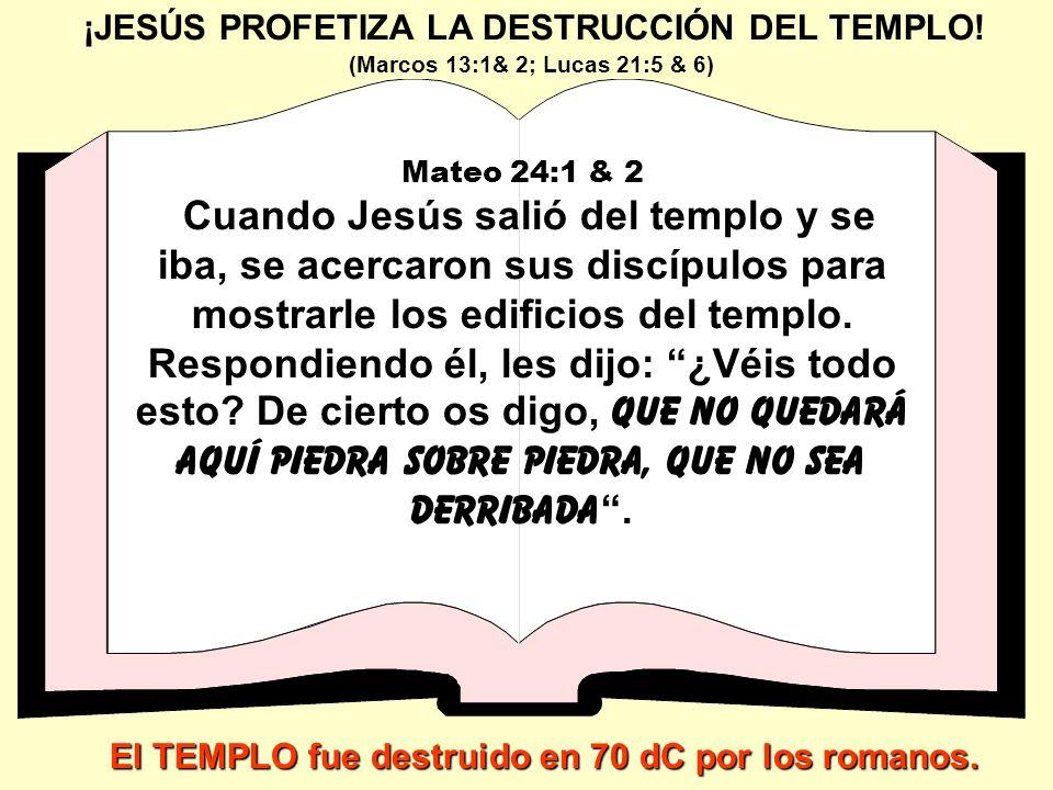 ¡JESÚS PROFETIZA LA DESTRUCCIÓN DEL TEMPLO!
