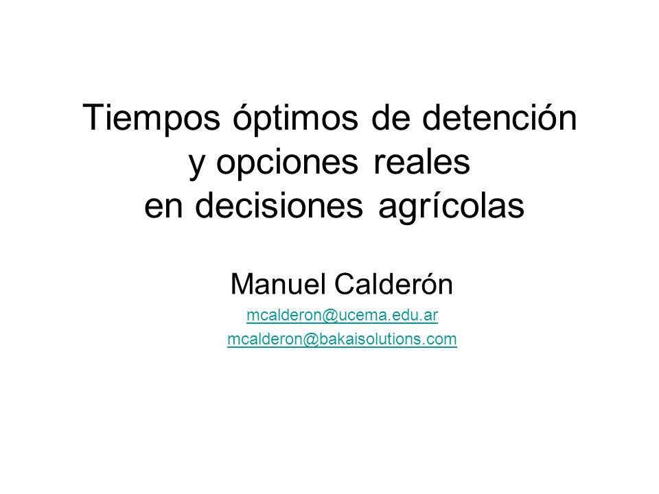 Tiempos óptimos de detención y opciones reales en decisiones agrícolas