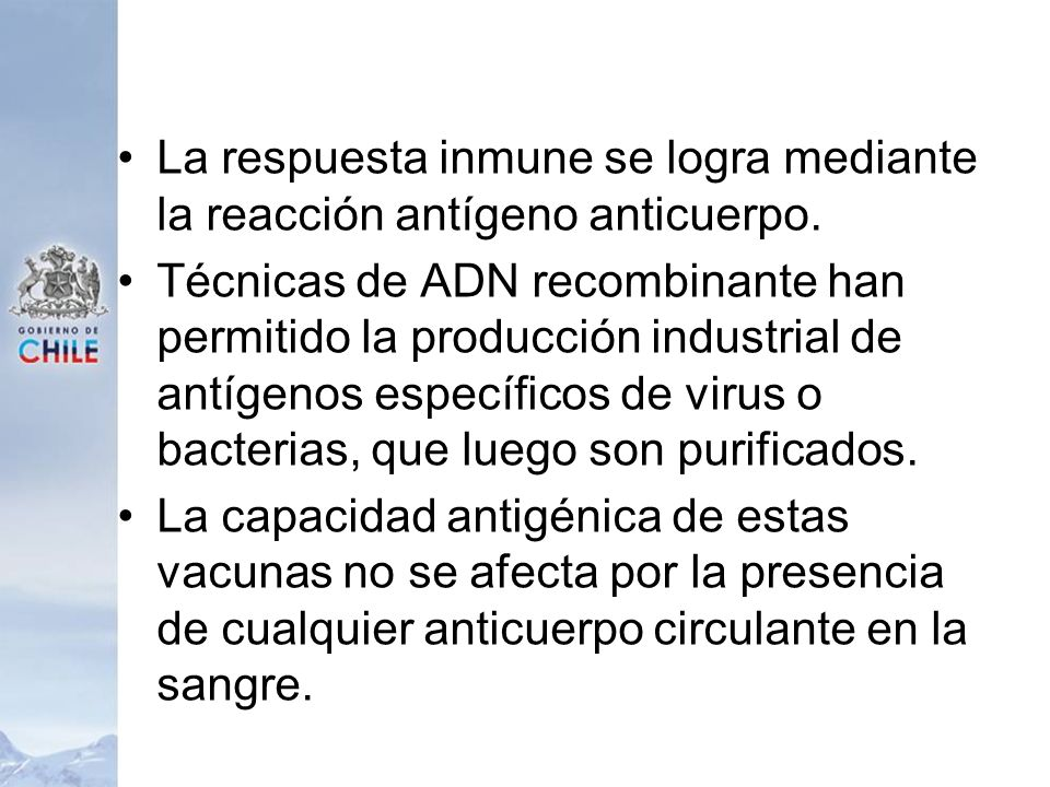 La respuesta inmune se logra mediante la reacción antígeno anticuerpo.