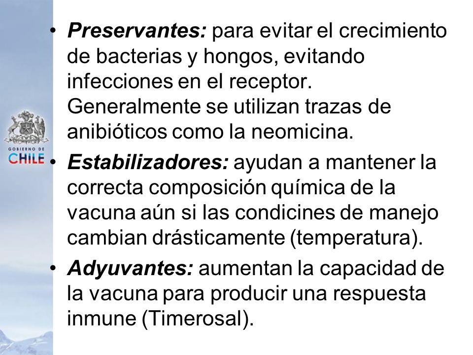 Preservantes: para evitar el crecimiento de bacterias y hongos, evitando infecciones en el receptor. Generalmente se utilizan trazas de anibióticos como la neomicina.
