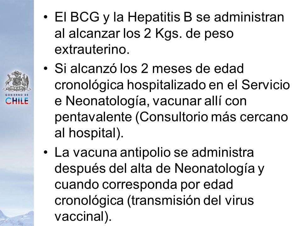 El BCG y la Hepatitis B se administran al alcanzar los 2 Kgs