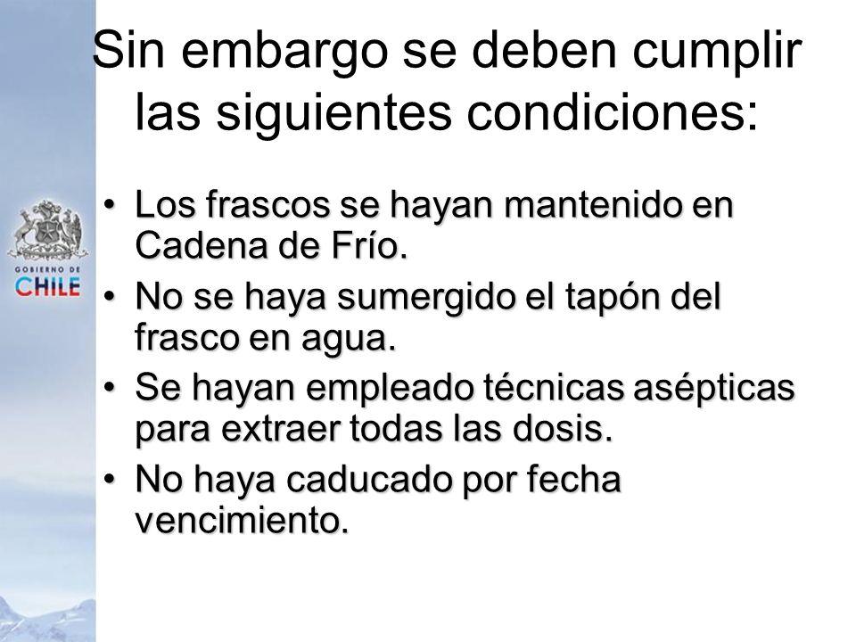 Sin embargo se deben cumplir las siguientes condiciones: