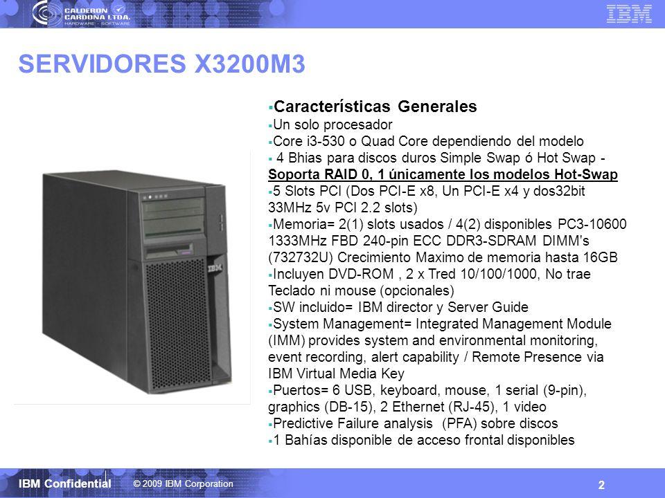 SERVIDORES X3200M3 Características Generales Un solo procesador