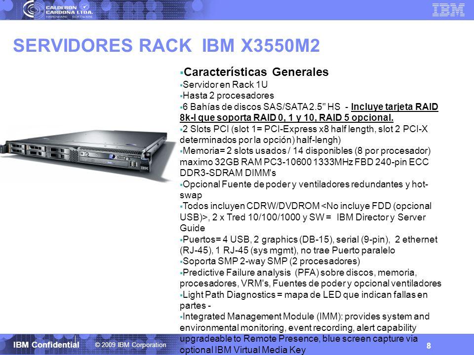 SERVIDORES RACK IBM X3550M2 Características Generales