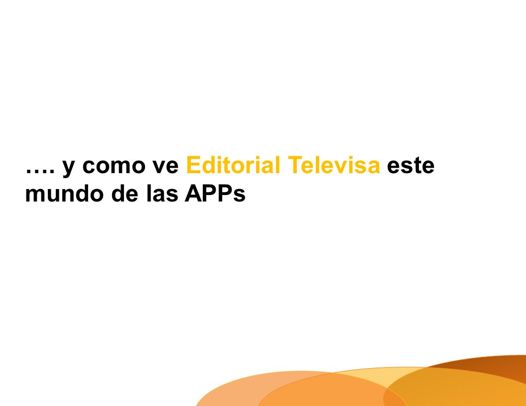 …. y como ve Editorial Televisa este mundo de las APPs
