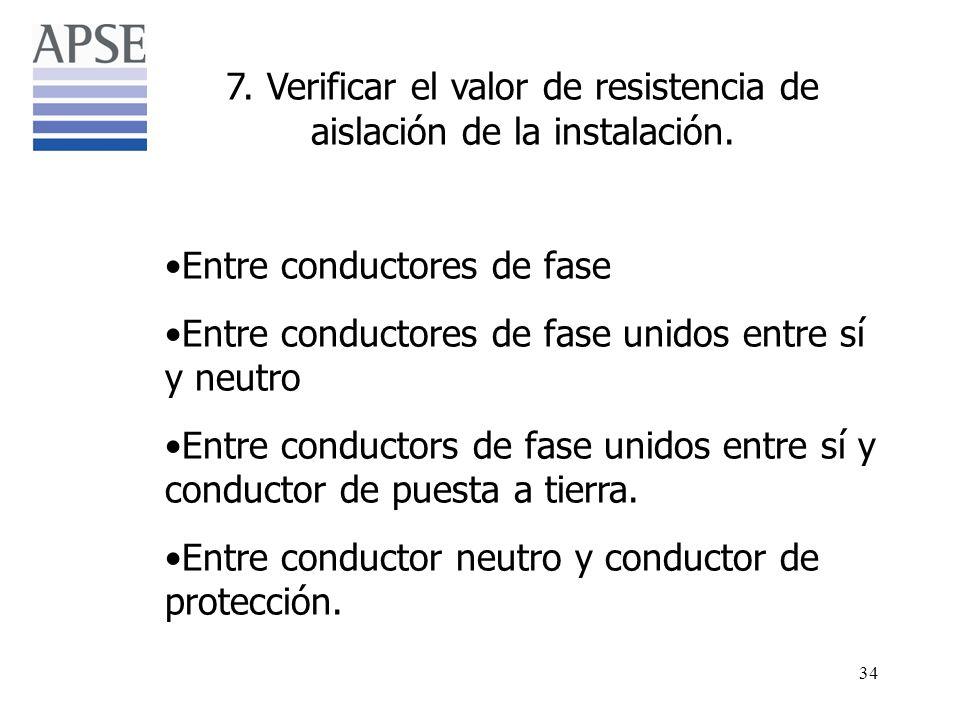 7. Verificar el valor de resistencia de aislación de la instalación.