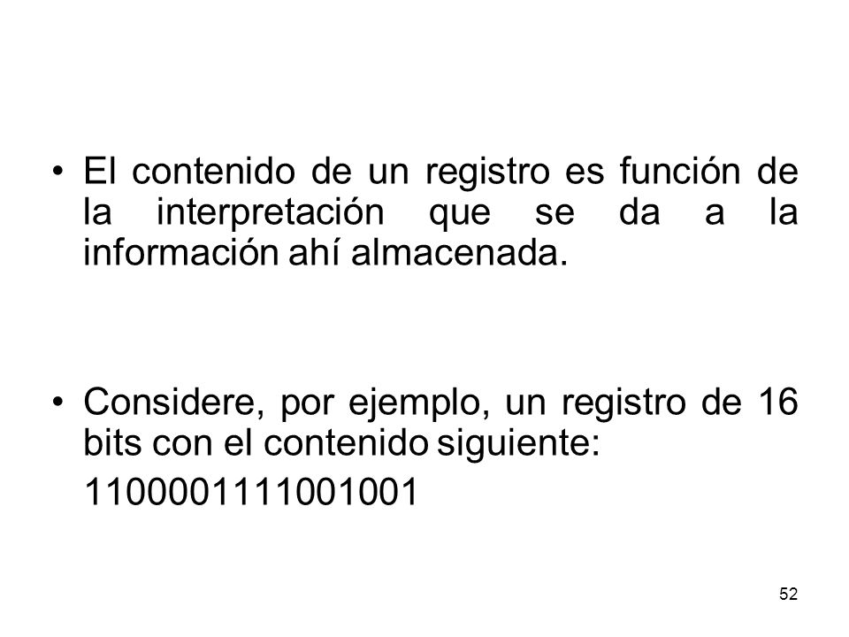 El contenido de un registro es función de la interpretación que se da a la información ahí almacenada.