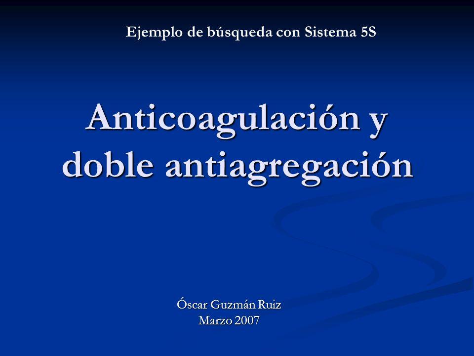 Anticoagulación y doble antiagregación