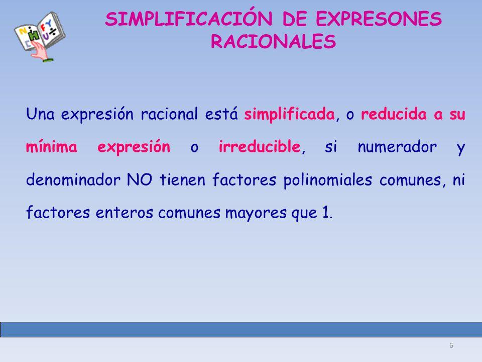 SIMPLIFICACIÓN DE EXPRESONES RACIONALES