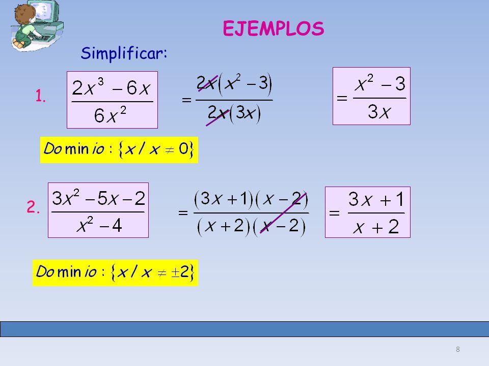 EJEMPLOS Simplificar: 1. 2.