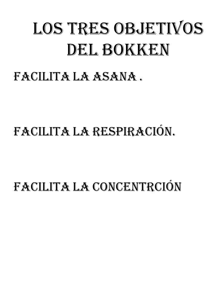 LOS TRES OBJETIVOS DEL BOKKEN