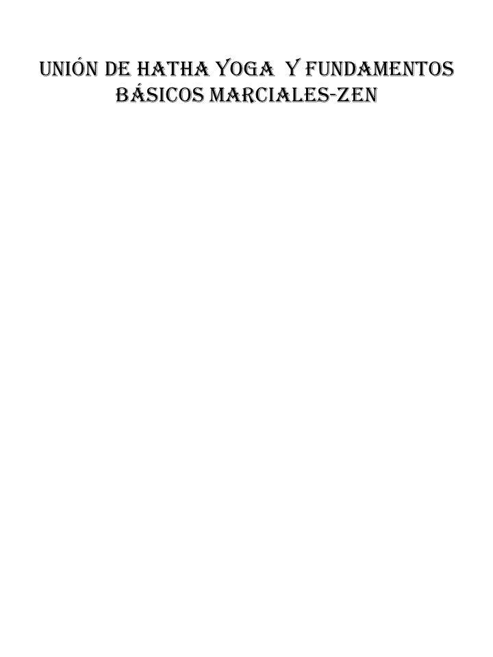 UNIÓN DE HATHA YOGA Y FUNDAMENTOS BÁSICOS MARCIALES-ZEN