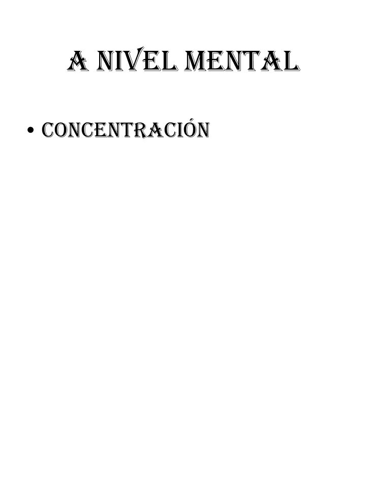 A NIVEL MENTAL CONCENTRACIÓN