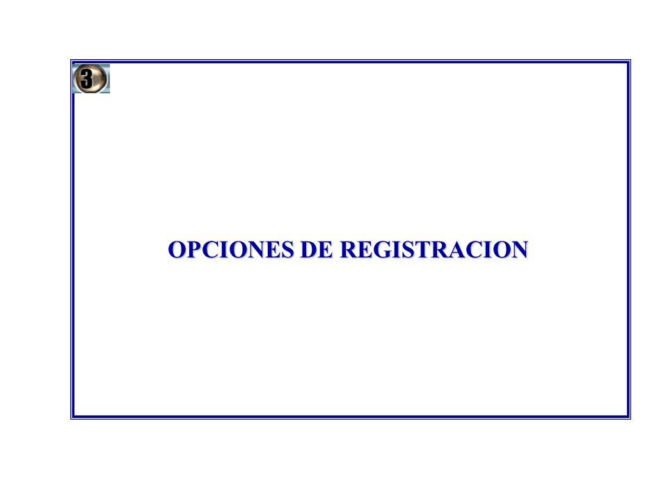 OPCIONES DE REGISTRACION