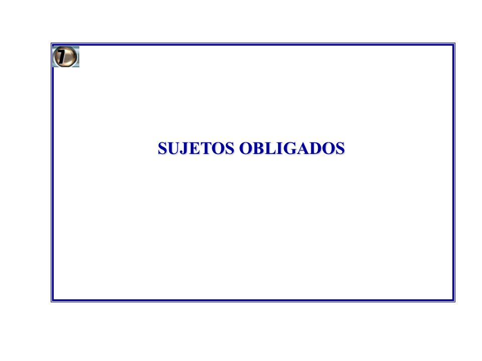 7 SUJETOS OBLIGADOS 23