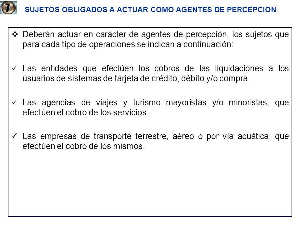 SUJETOS OBLIGADOS A ACTUAR COMO AGENTES DE PERCEPCION