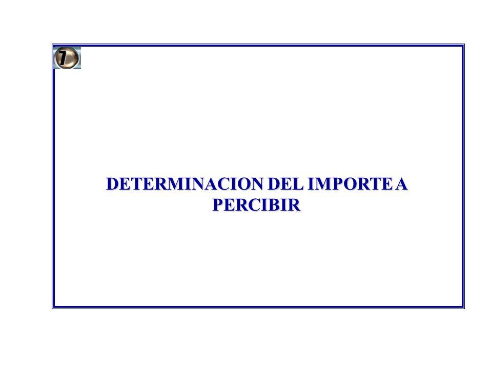 DETERMINACION DEL IMPORTE A PERCIBIR